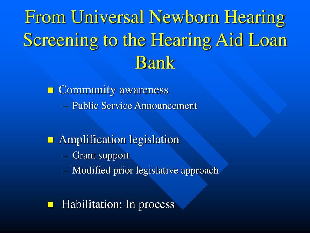 From Universal Newborn Hearing Screening to the Hearing Aid Loan Bank