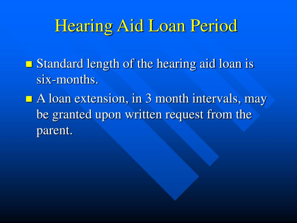 Hearing Aid Loan Period