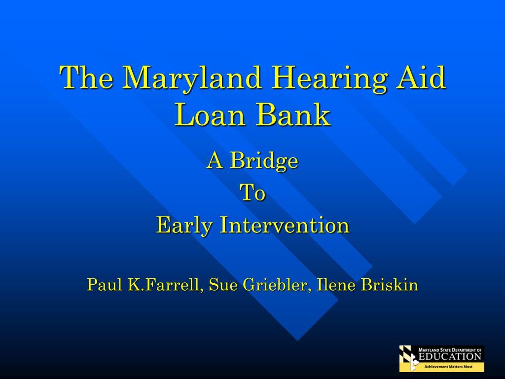 The Maryland Hearing Aid Loan Bank