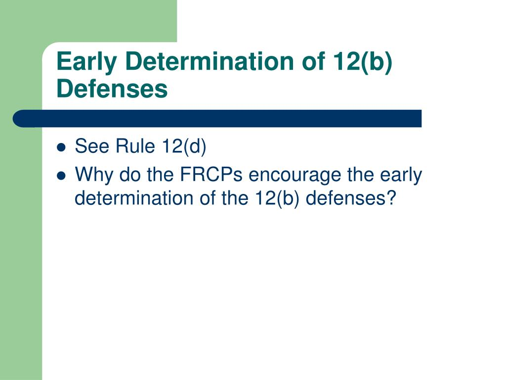 Early Determination of 12(b) Defenses
