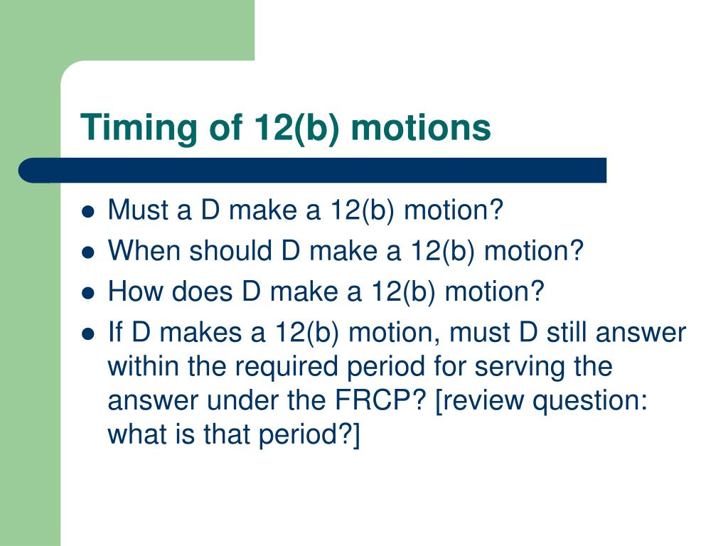 Timing of 12(b) motions