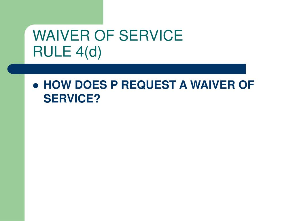 WAIVER OF SERVICE