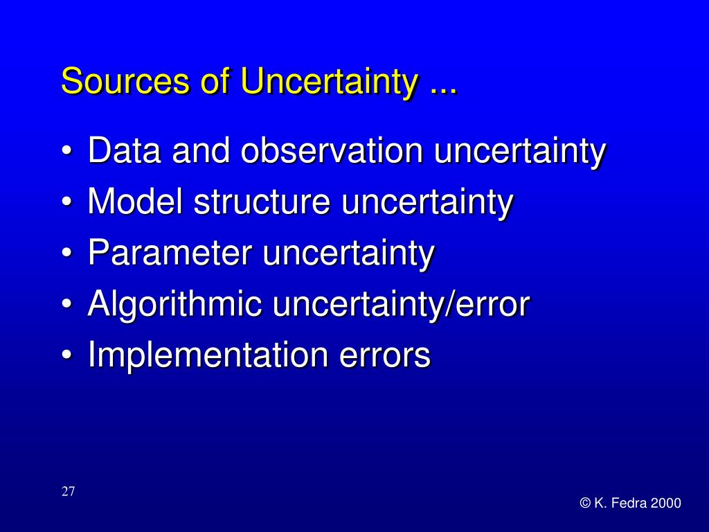 Sources of Uncertainty ...