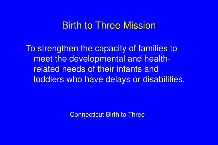 Birth to three mission