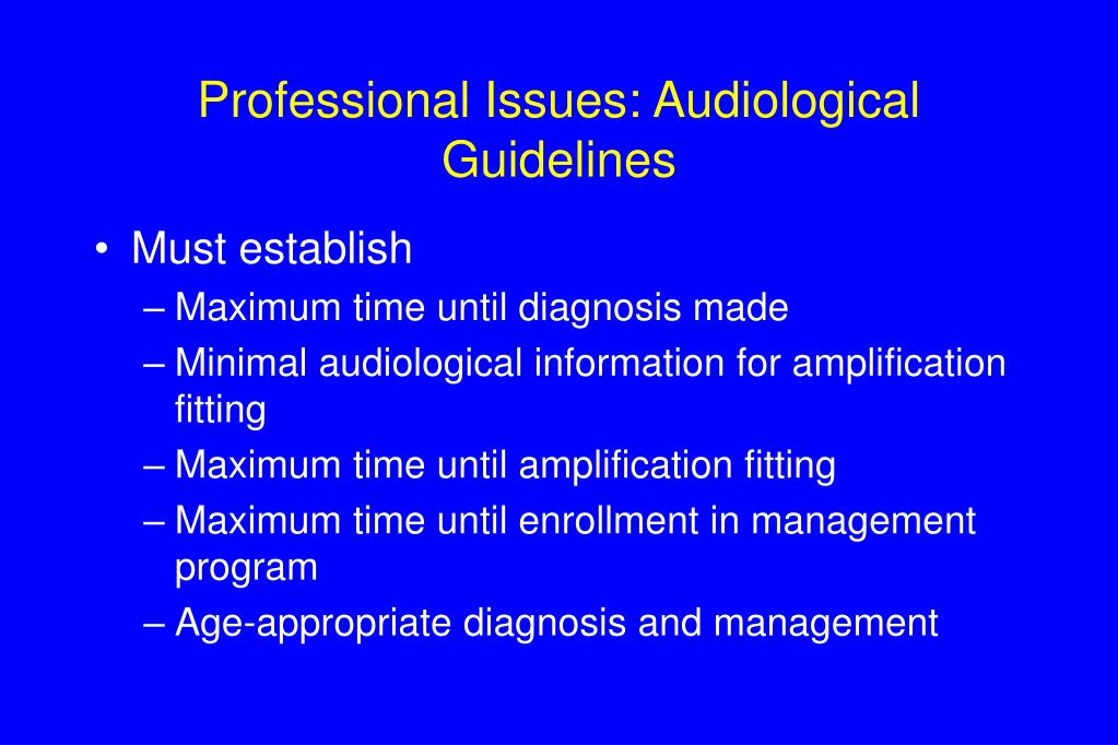 Professional Issues: Audiological Guidelines