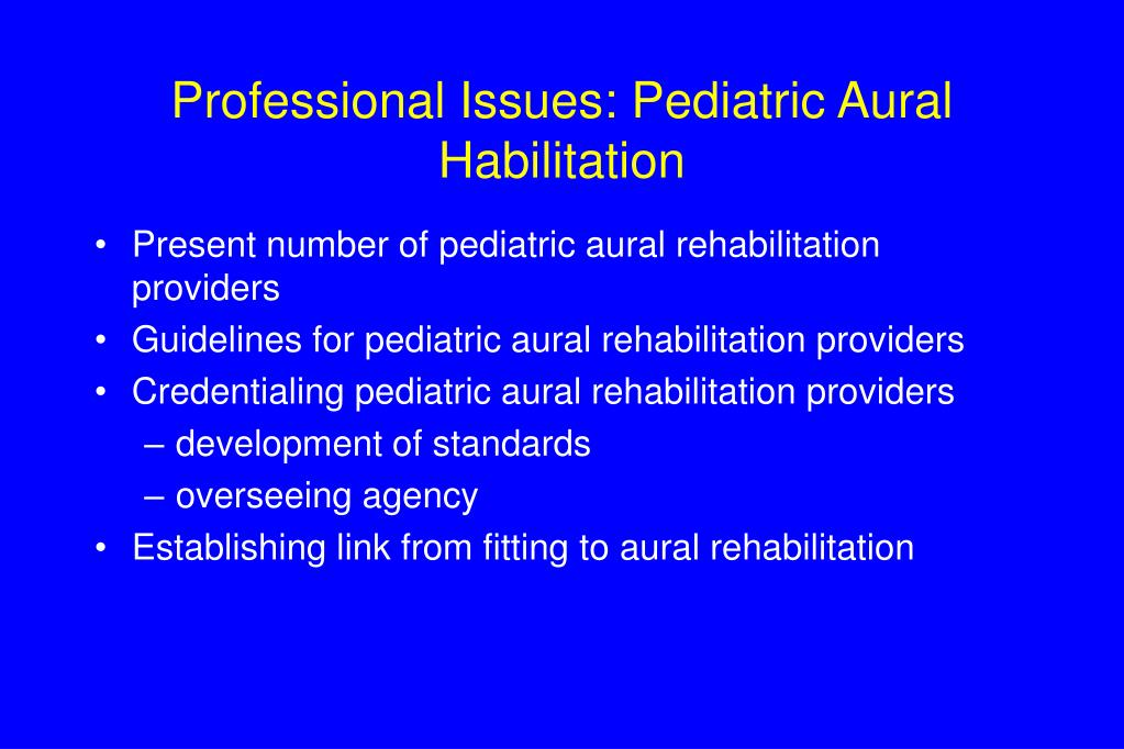 Professional Issues: Pediatric Aural Habilitation