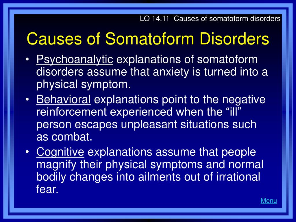 LO 14.11  Causes of somatoform disorders