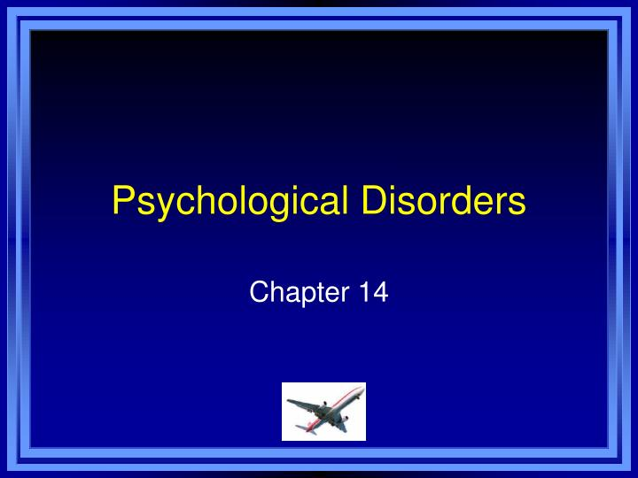 Psychological disorders l.jpg