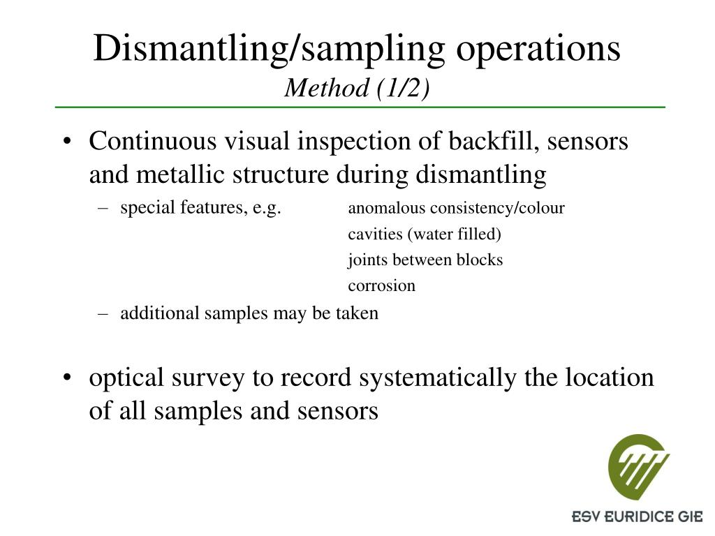 Dismantling/sampling operations