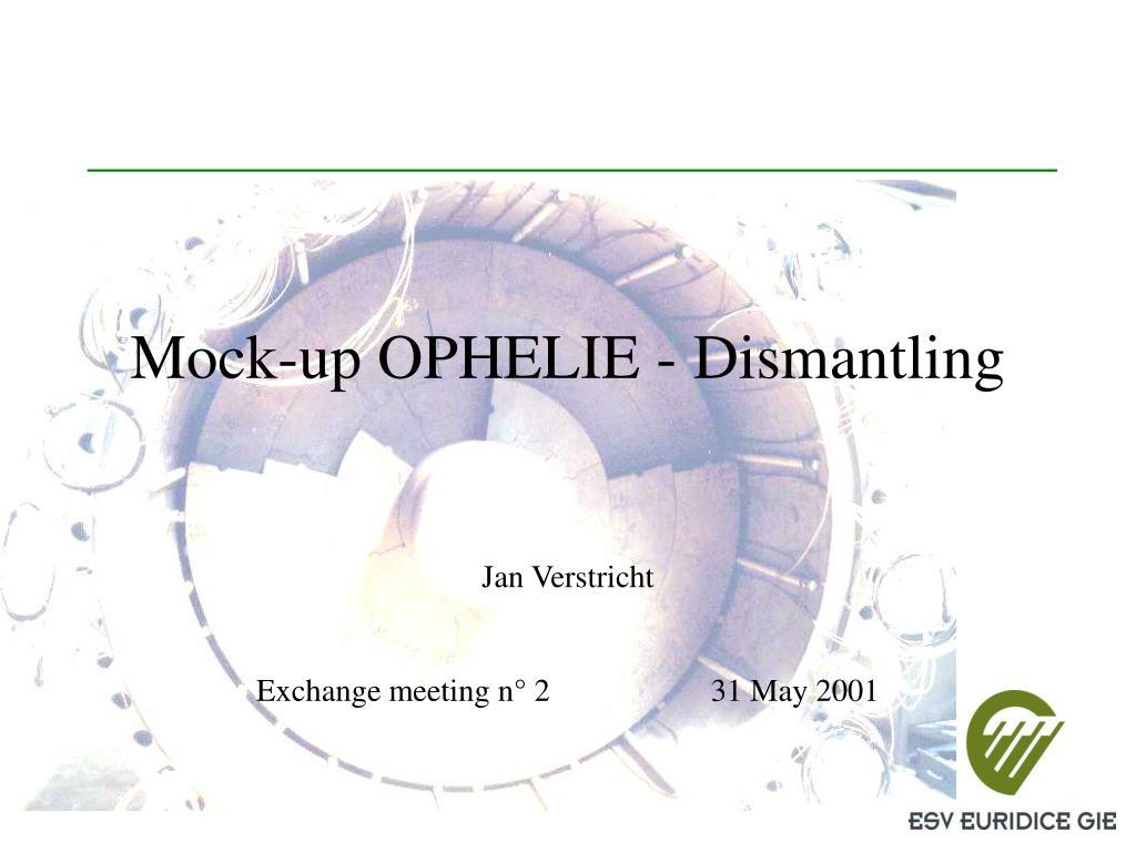 Mock-up OPHELIE - Dismantling