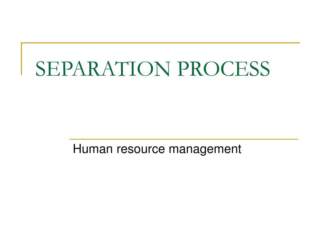 SEPARATION PROCESS