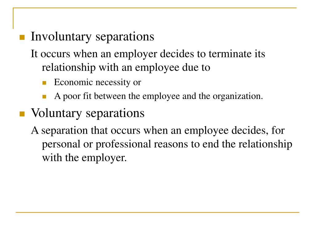 Involuntary separations