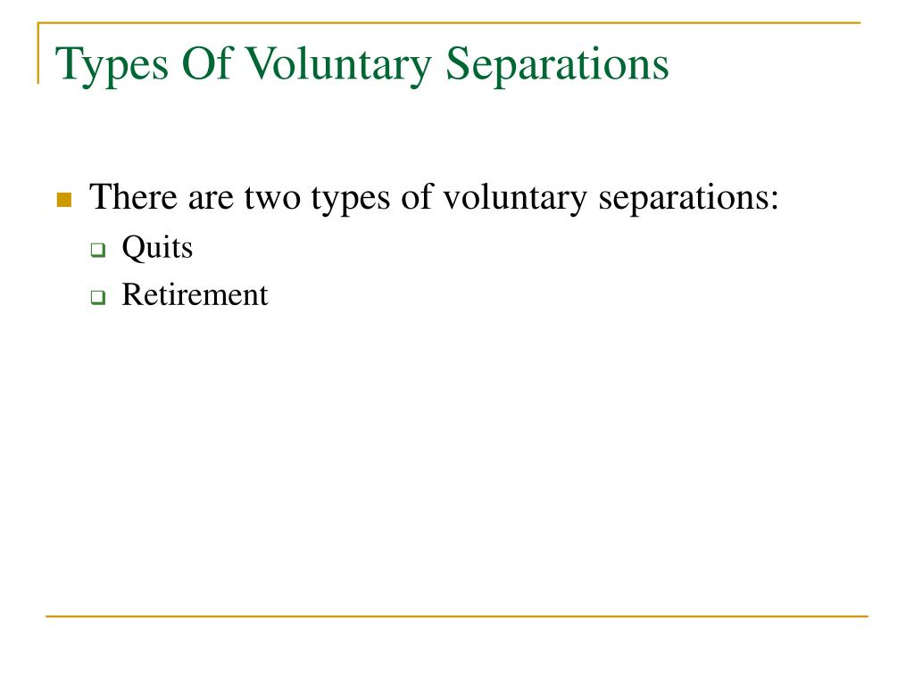 Types Of Voluntary Separations