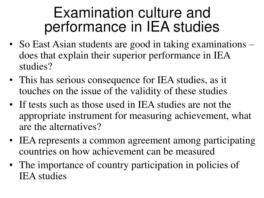 Examination culture and performance in IEA studies