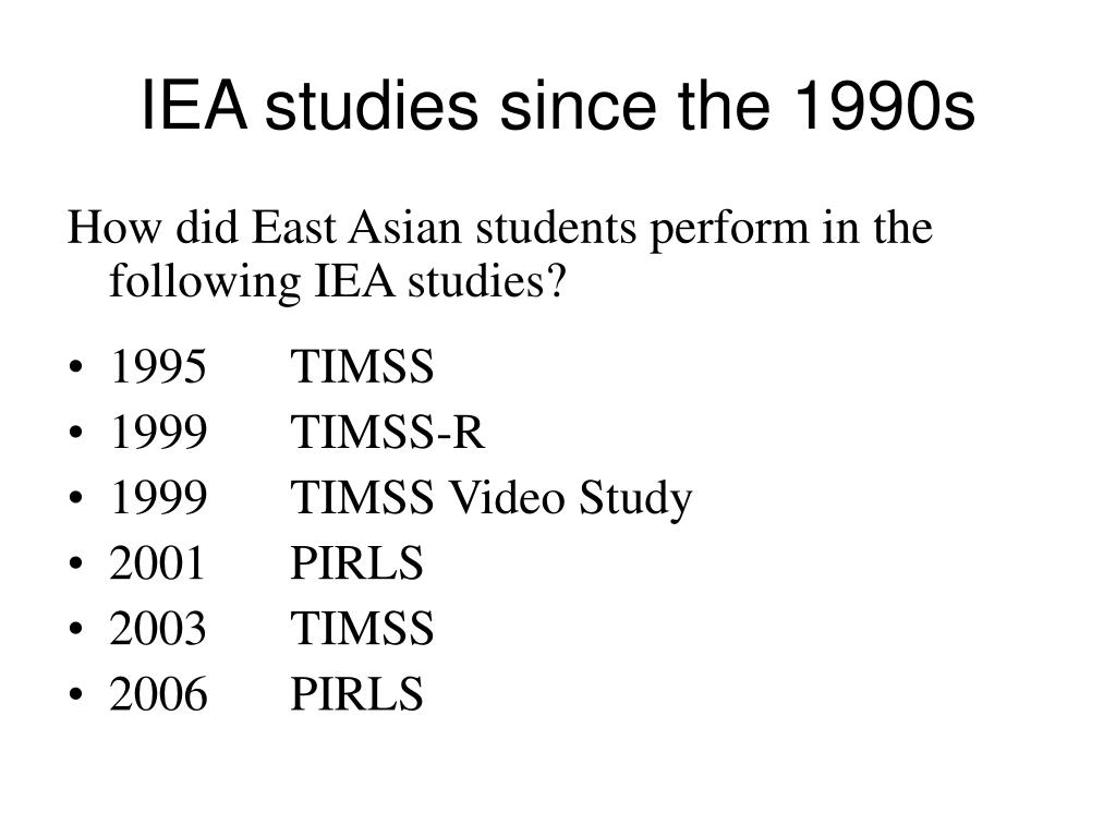 IEA studies since the 1990s