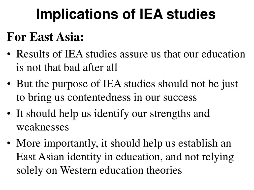 Implications of IEA studies