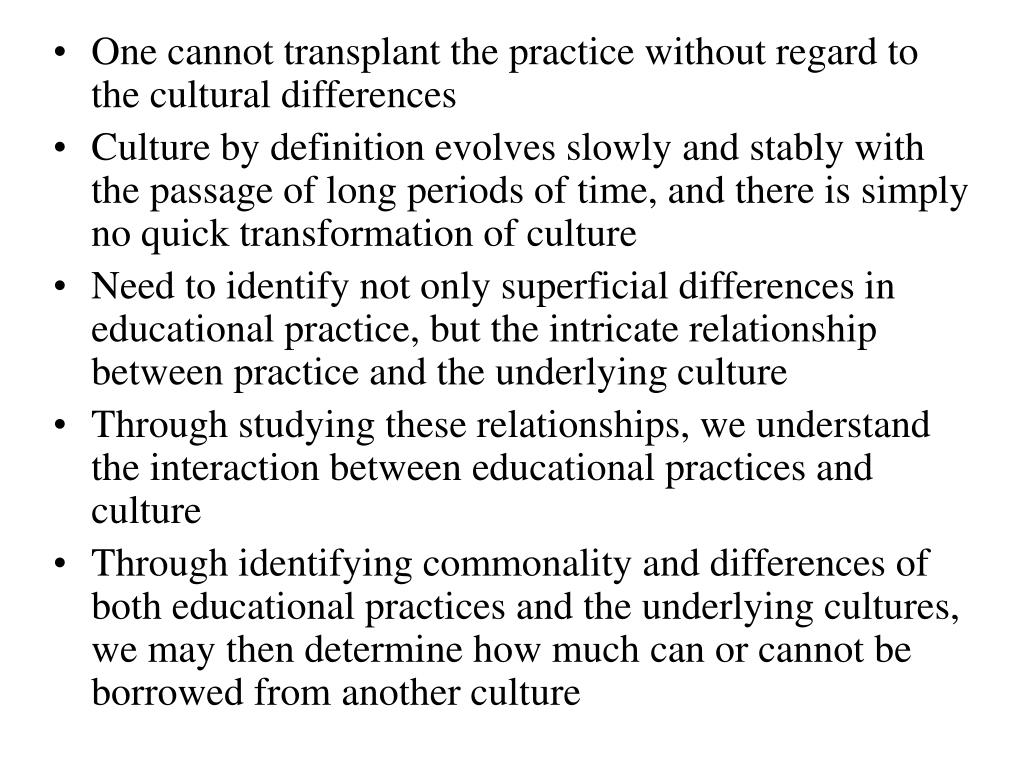 One cannot transplant the practice without regard to the cultural differences