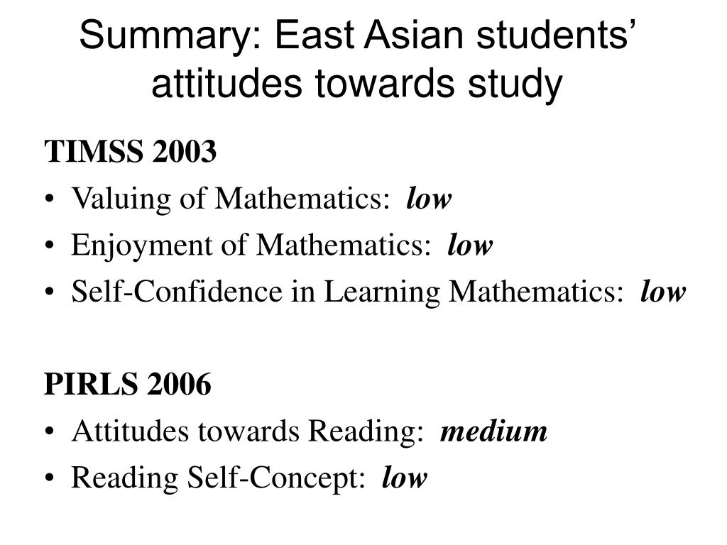 Summary: East Asian students' attitudes towards study