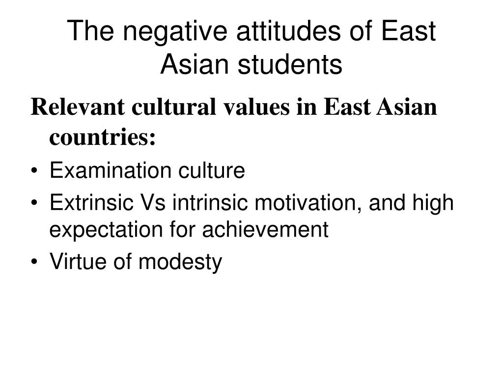 The negative attitudes of East Asian students