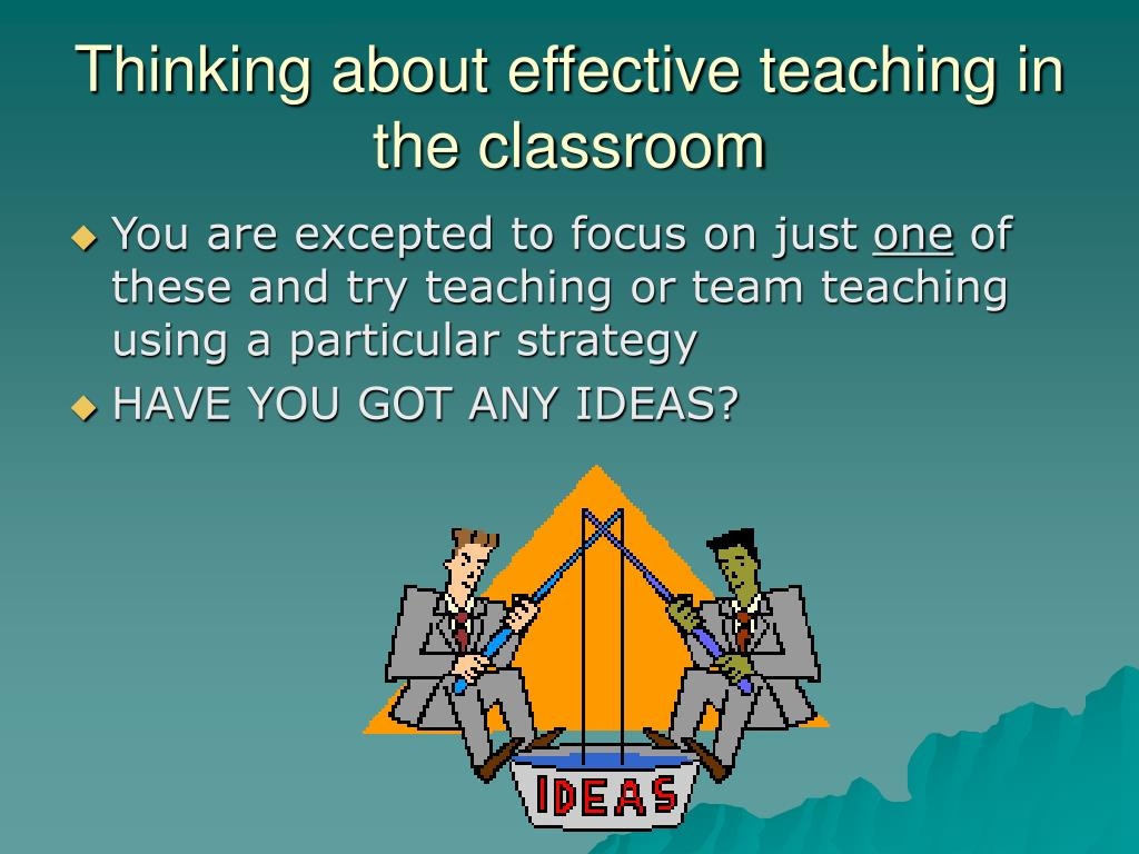 Thinking about effective teaching in the classroom