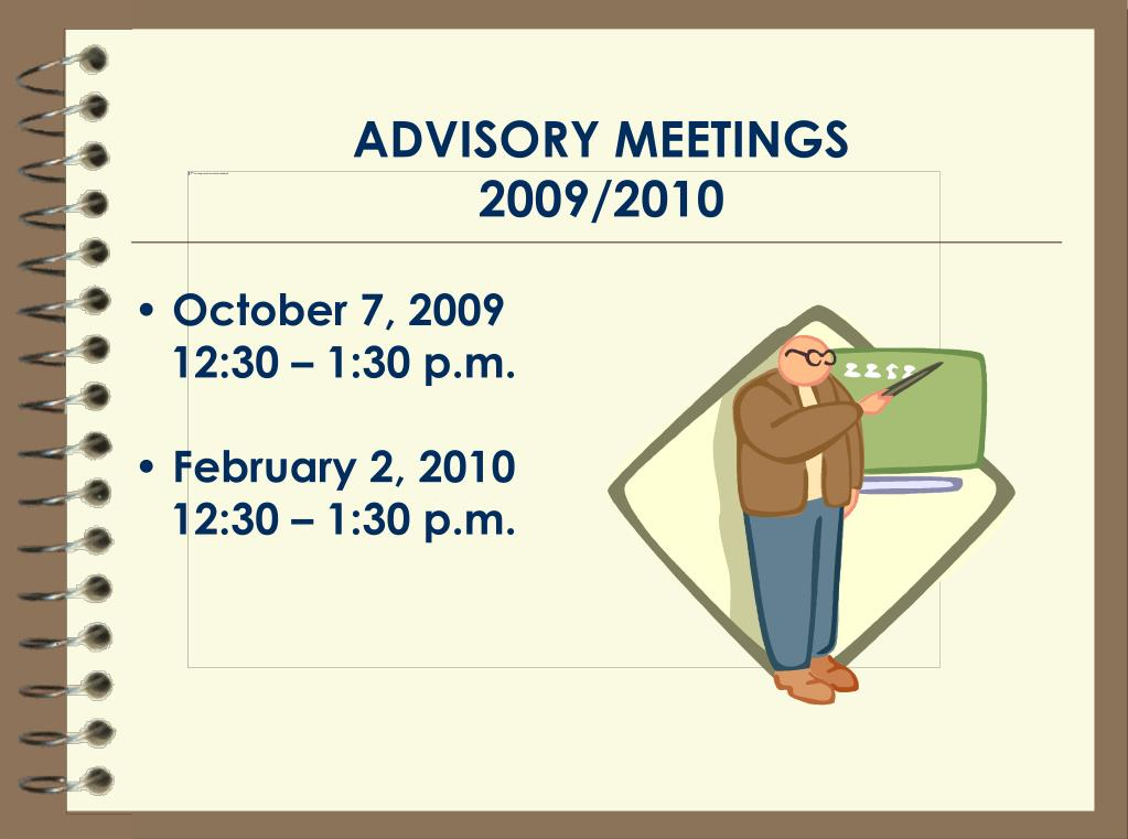 ADVISORY MEETINGS                  2009/2010