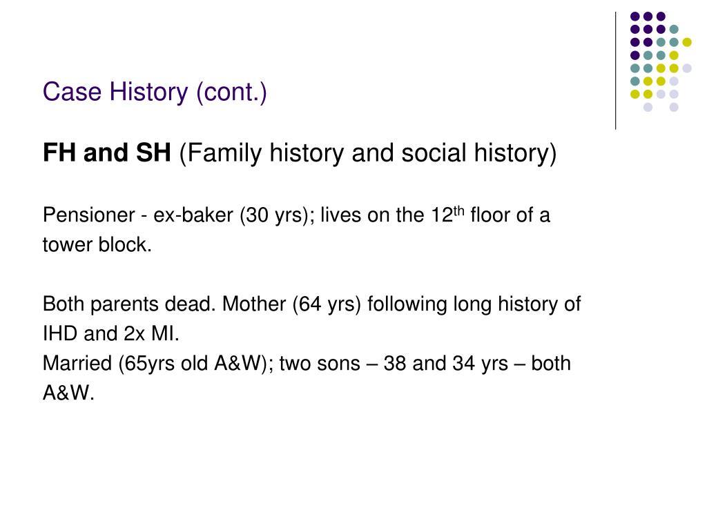 Case History (cont.)
