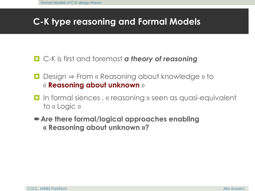 C-K type reasoning and Formal Models