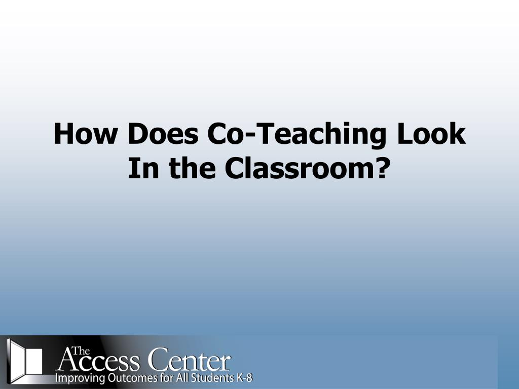 How Does Co-Teaching Look In the Classroom?