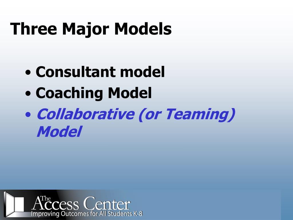 Three Major Models