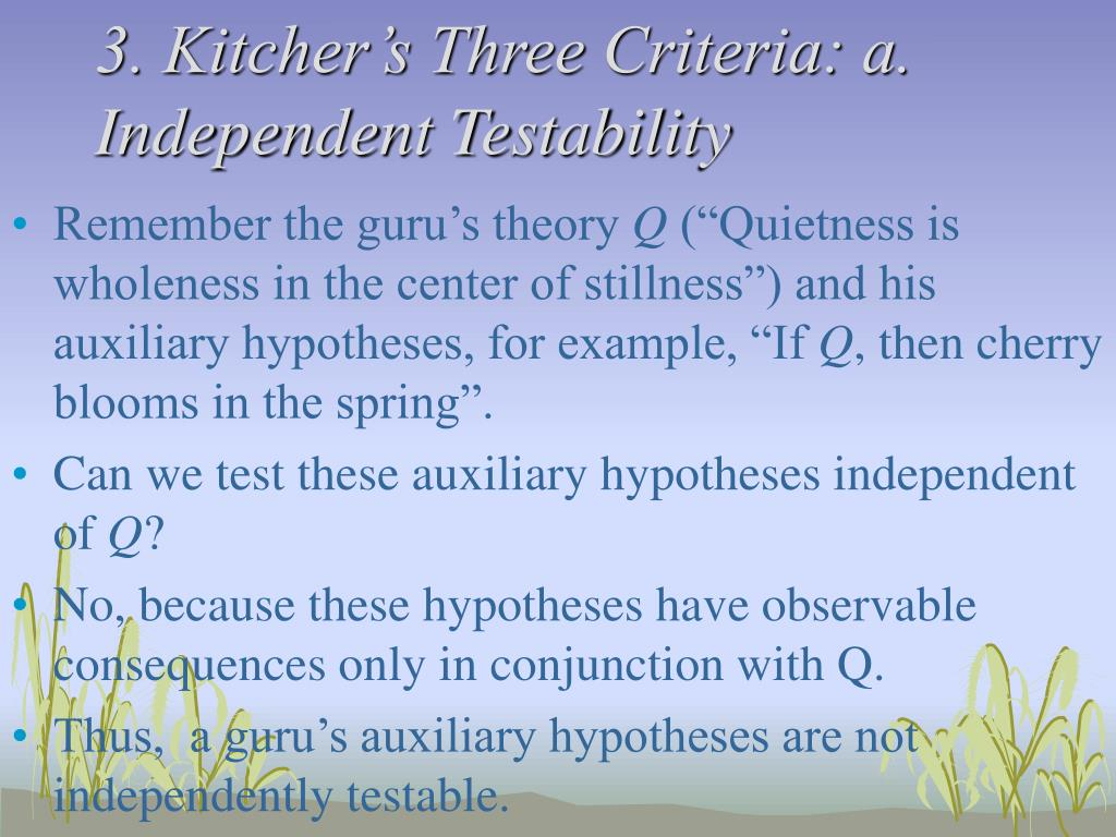 3. Kitcher's Three Criteria: a. Independent Testability