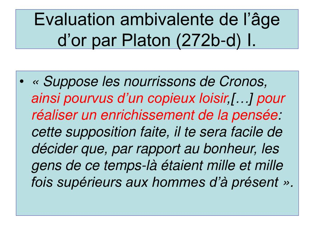 Evaluation ambivalente de l'âge d'or par Platon (272b-d) I.