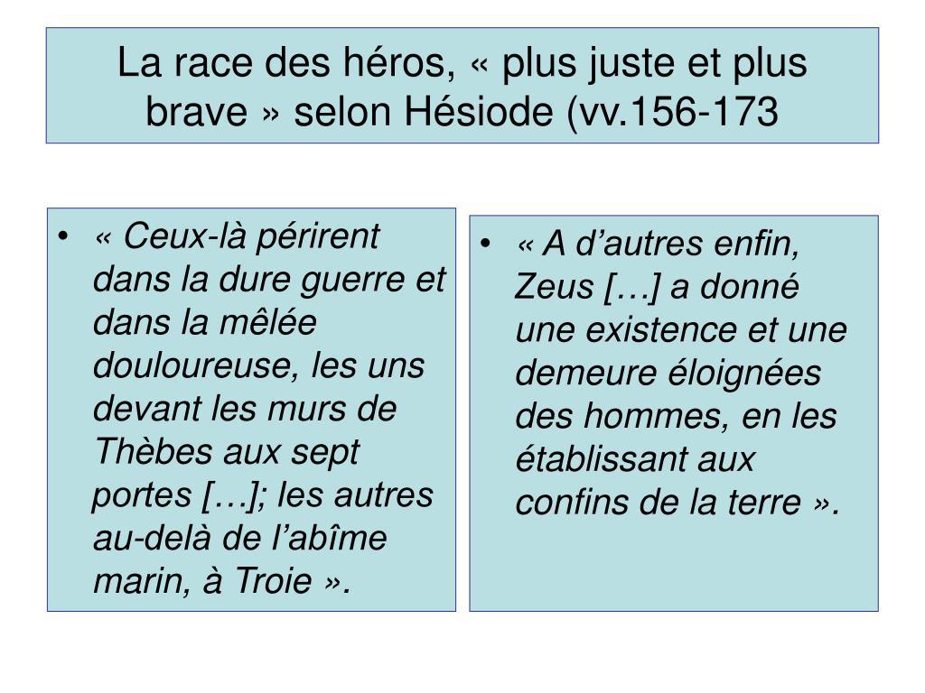 «Ceux-là périrent dans la dure guerre et dans la mêlée douloureuse, les uns devant les murs de Thèbes aux sept portes […]; les autres au-delà de l'abîme marin, à Troie».