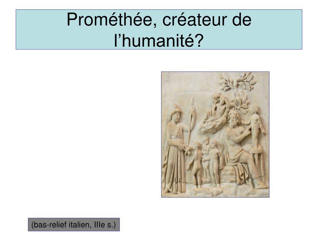 Prométhée, créateur de l'humanité?