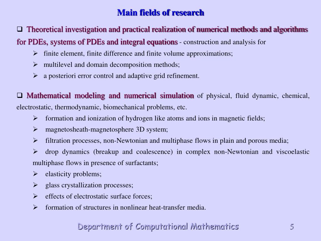Theoretical investigation and practical realization of numerical methods and algorithms for PDEs, systems of PDEs and integral equations