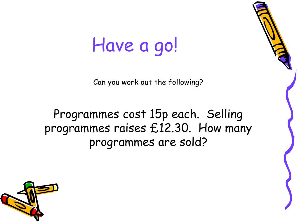 Have a go!