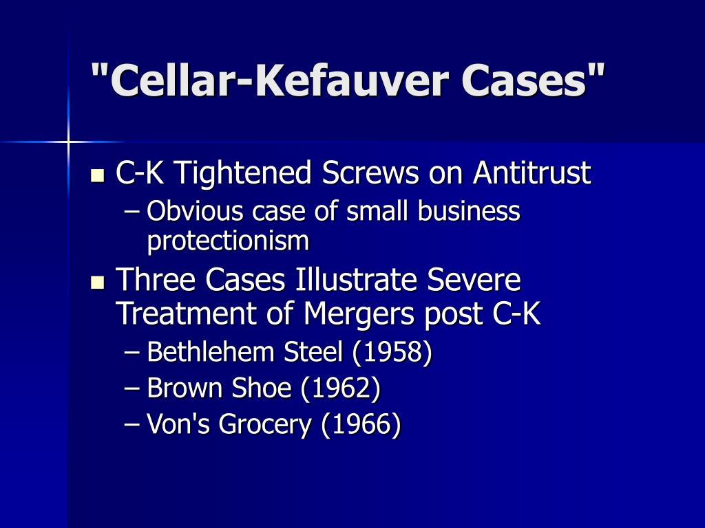 """""""Cellar-Kefauver Cases"""""""