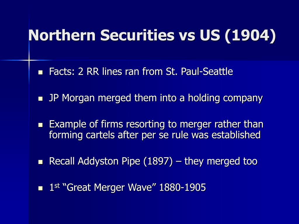 Northern Securities vs US (1904)