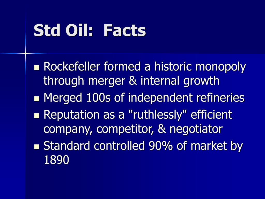 Std Oil:  Facts