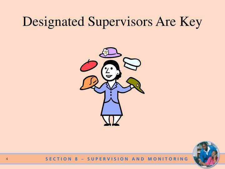 Designated Supervisors Are Key