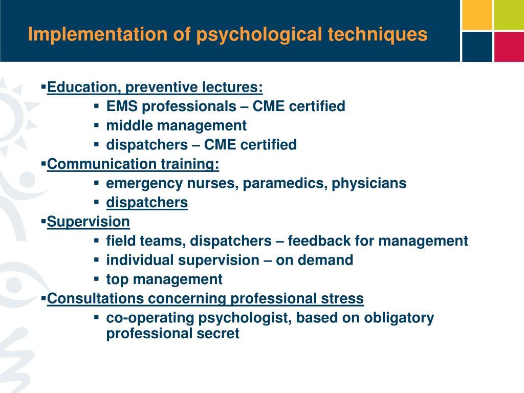 Implementation of psychological techniques