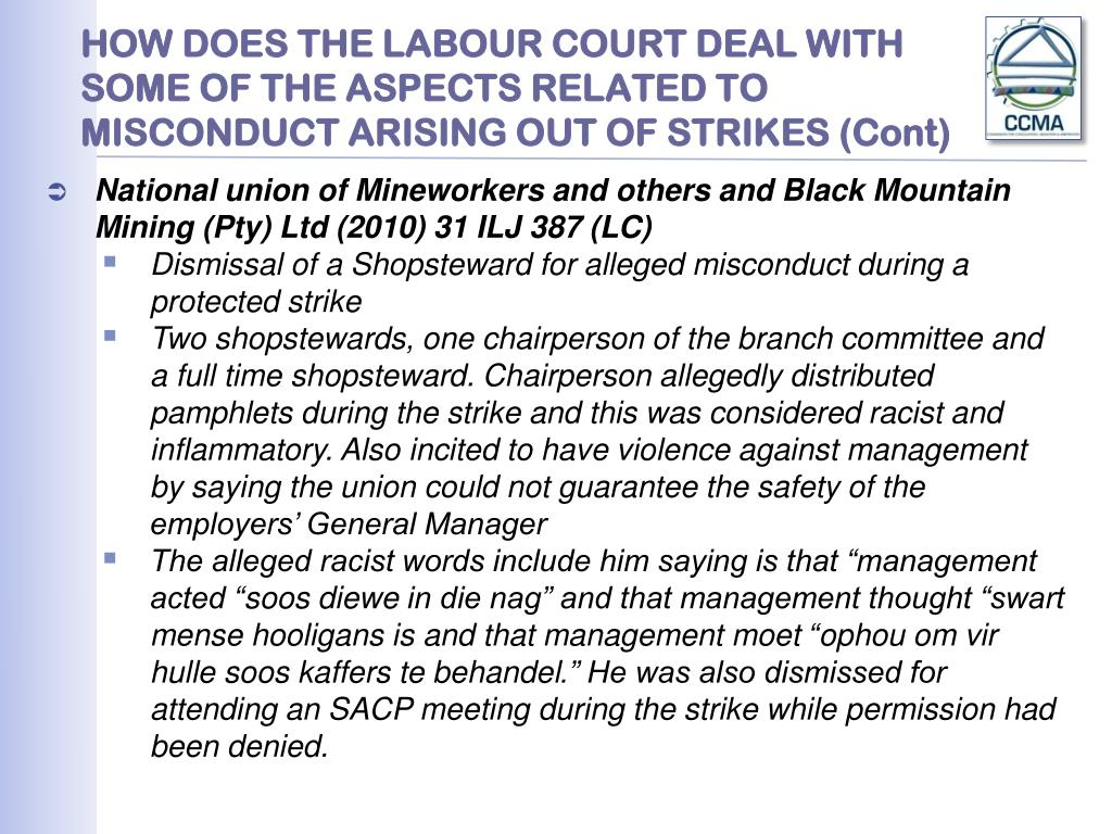 HOW DOES THE LABOUR COURT DEAL WITH SOME OF THE ASPECTS RELATED TO MISCONDUCT ARISING OUT OF STRIKES (Cont)