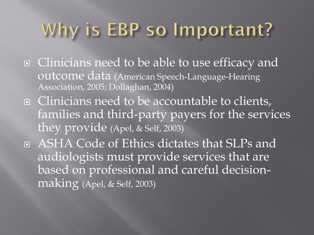 Why is EBP so Important?