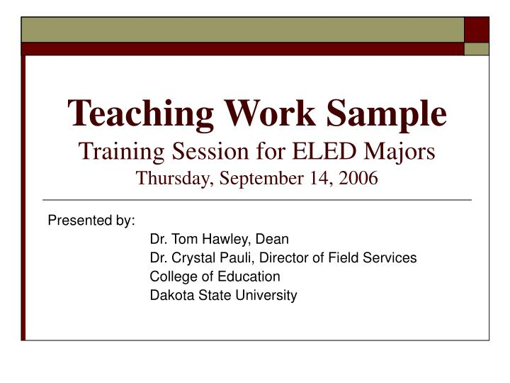 Teaching work sample training session for eled majors thursday september 14 2006