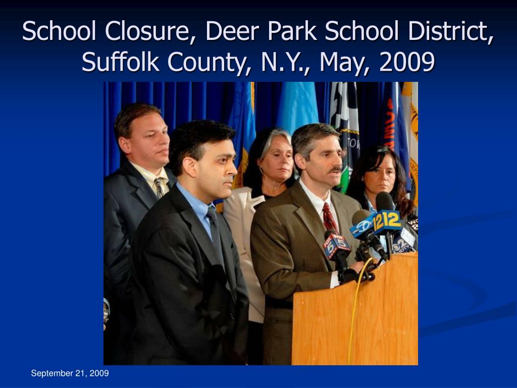 School Closure, Deer Park School District, Suffolk County, N.Y., May, 2009