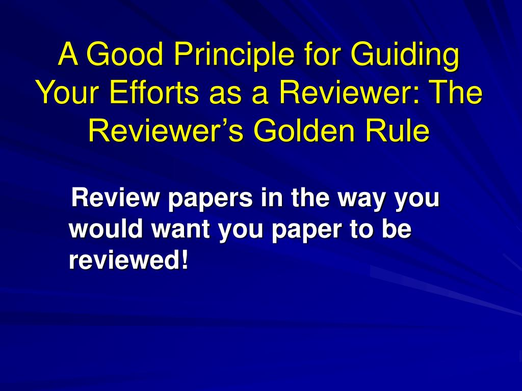 A Good Principle for Guiding Your Efforts as a Reviewer: The Reviewer's Golden Rule