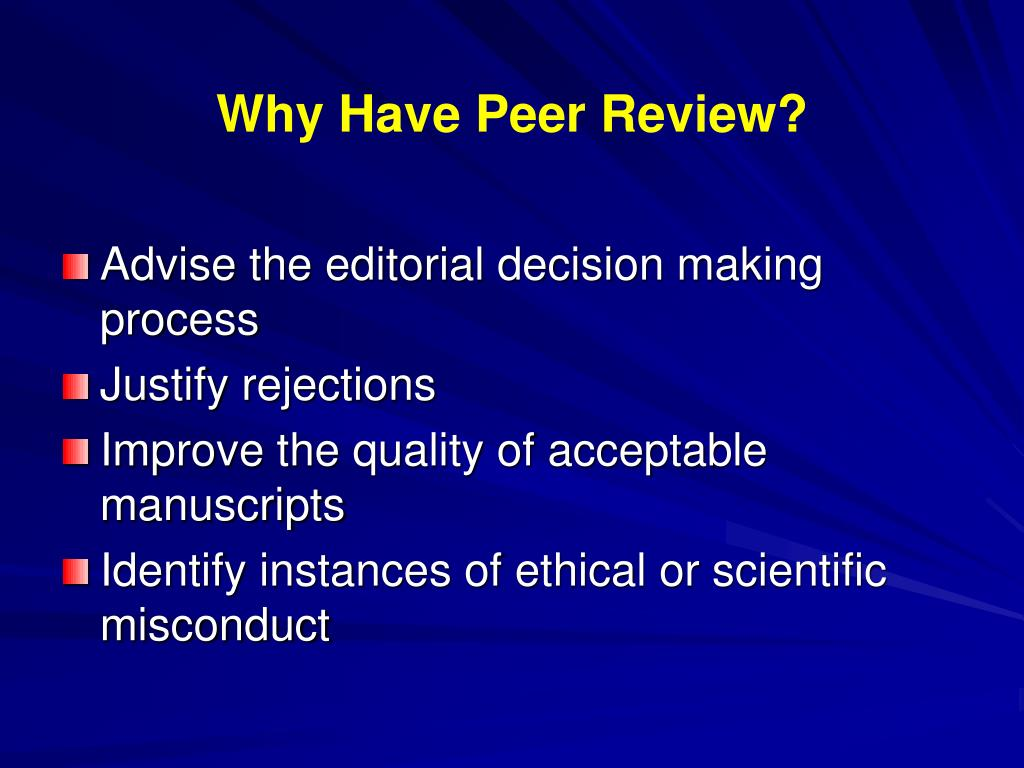 Why Have Peer Review?