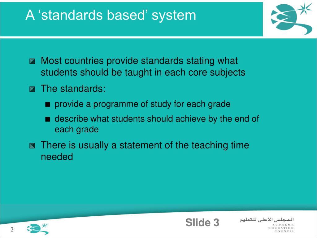 A 'standards based' system