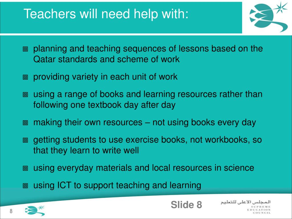 Teachers will need help with:
