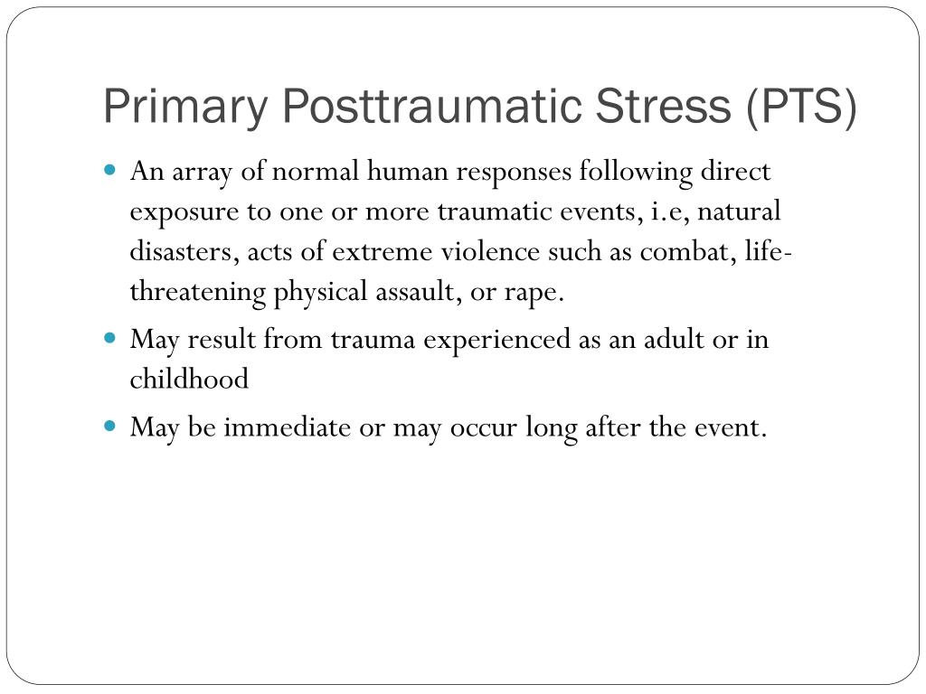 Primary Posttraumatic Stress (PTS)