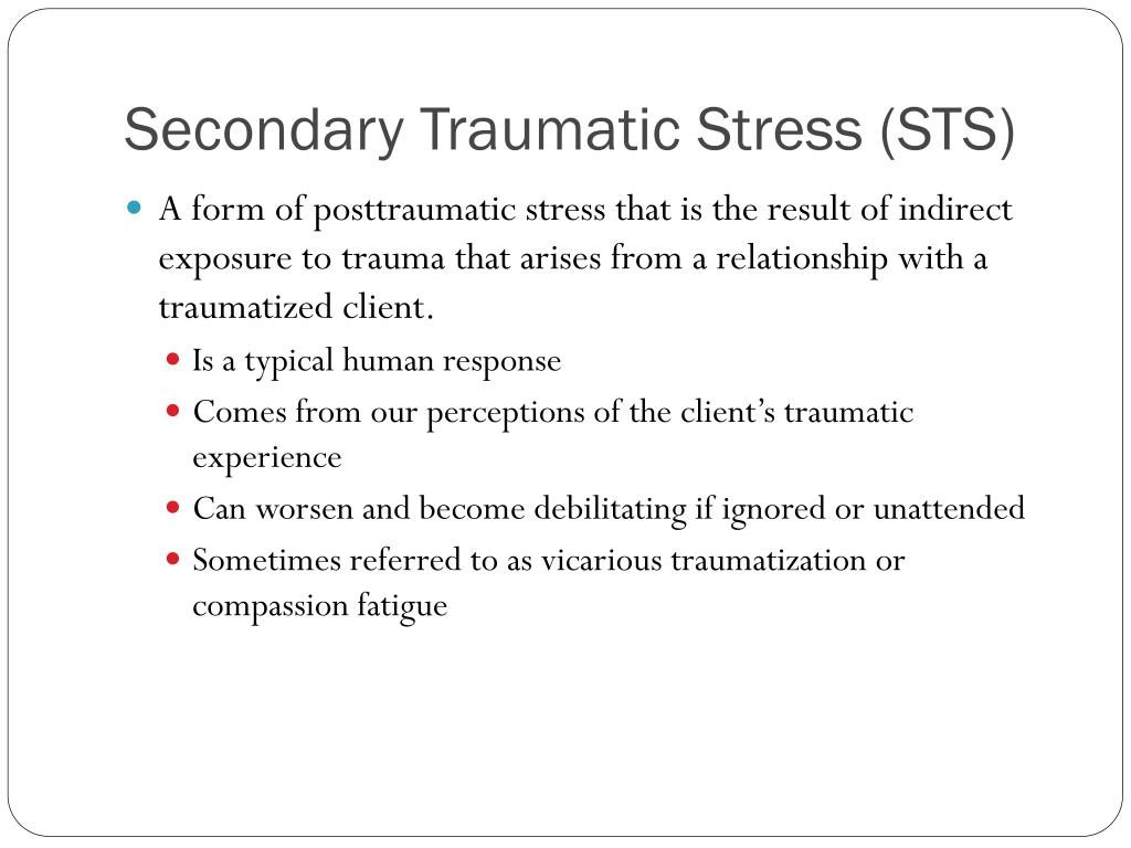 Secondary Traumatic Stress (STS)